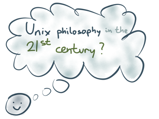Unix philosophy in the 21st century?