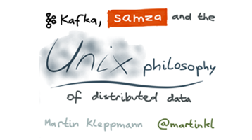 Apache Kafka, Samza, and the Unix Philosophy of Distributed Data