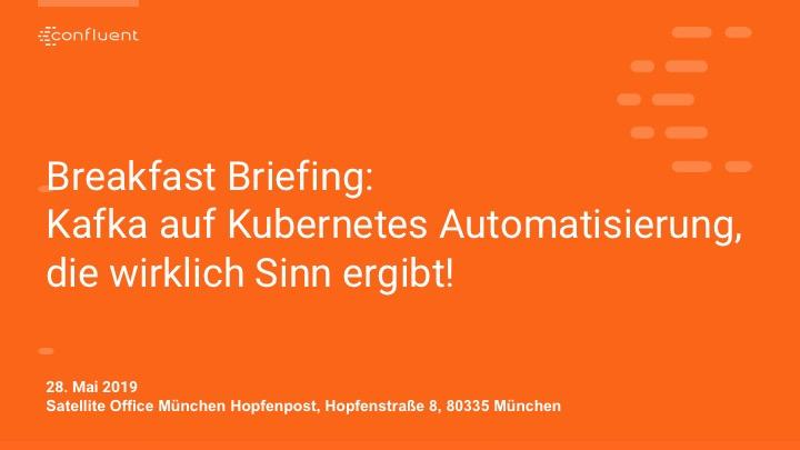 Breakfast Briefing: Kafka auf Kubernetes Automatisierung, die wirklich Sinn ergibt!