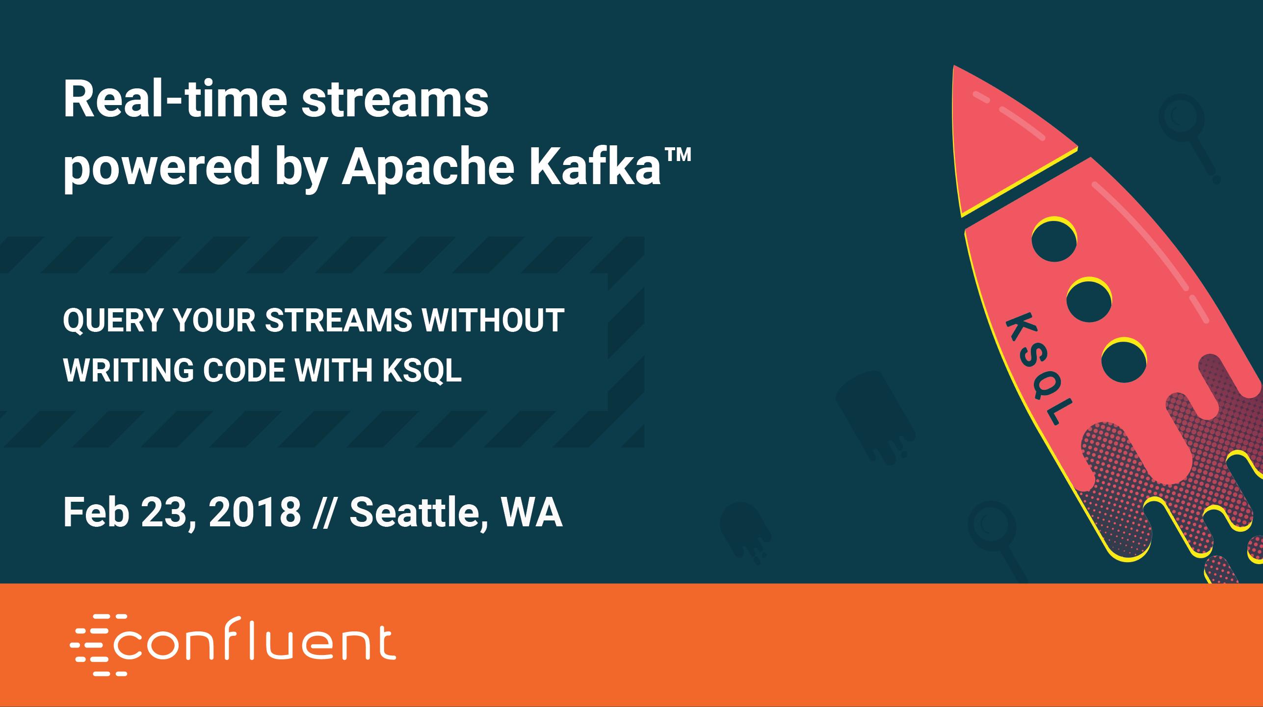 Apache Kafka and KSQL Knowledge Series – Seattle,WA
