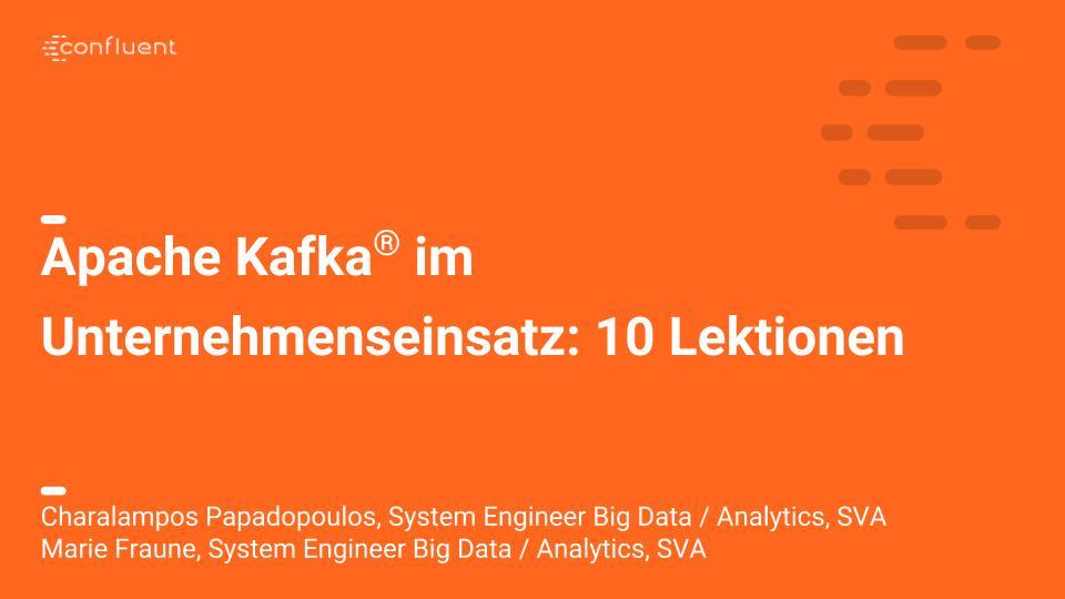 Apache Kafka ® im Unternehmenseinsatz: 10 Lektionen