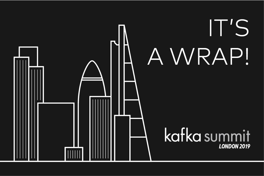 Kafka Summit London 2019 Session Videos