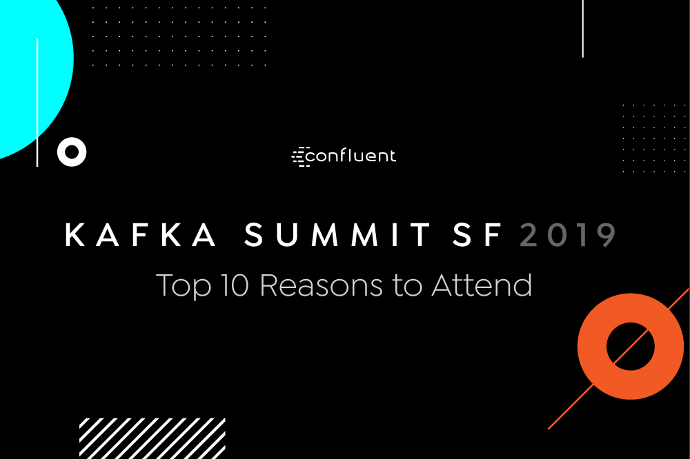 Top 10 Reasons to Attend Kafka Summit