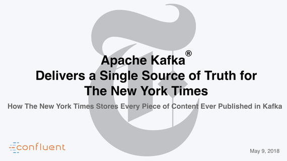 Apache Kafka ® Delivers a Single Source of Truth for The New York Times