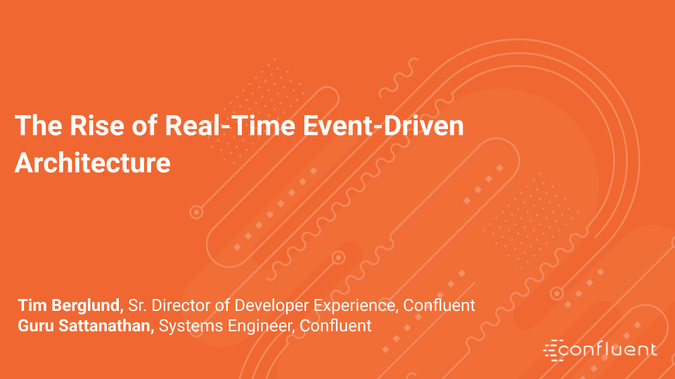 The Rise of Real-Time Event-Driven Architecture