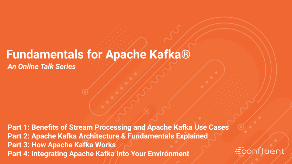 Fundamentals for Apache Kafka®