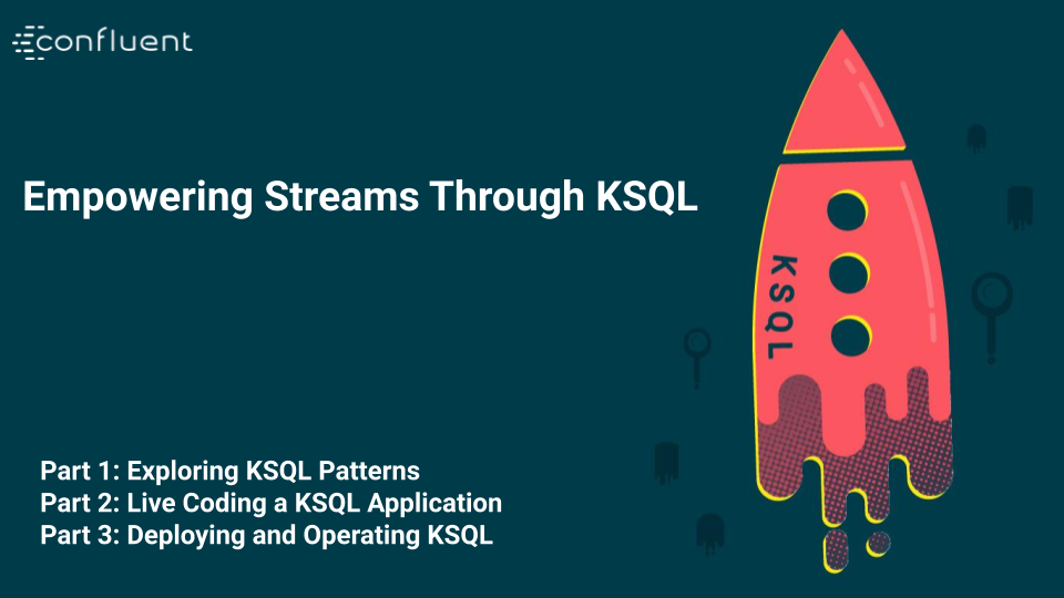 Empowering Streams Through KSQL