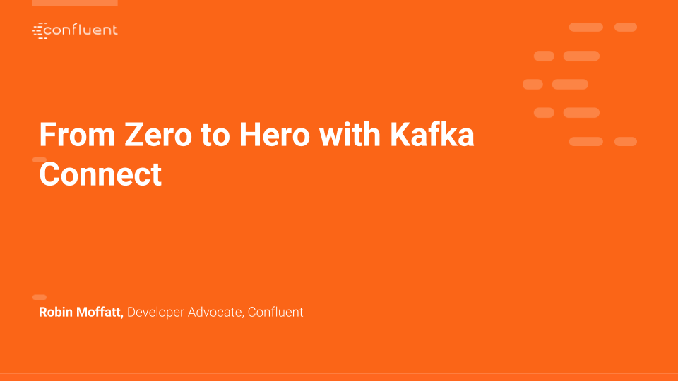 From Zero to Hero with Apache Kafka® Connect