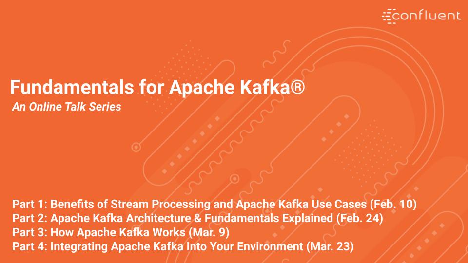 Fundamentals for Apache Kafka®