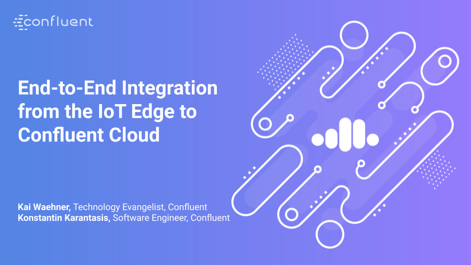End-to-End Integration from the IoT Edge to Confluent Cloud
