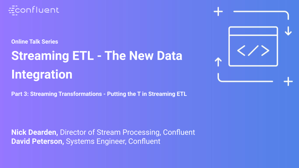 Streaming Transformations – Putting the T in Streaming ETL