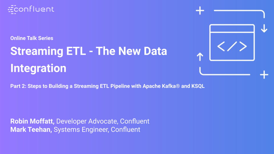 Steps to Building a Streaming ETL Pipeline with Apache Kafka and KSQL