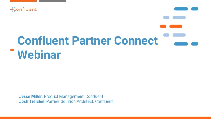 Partner Connect Webinar: Product Deep Dive – Confluent Control Center