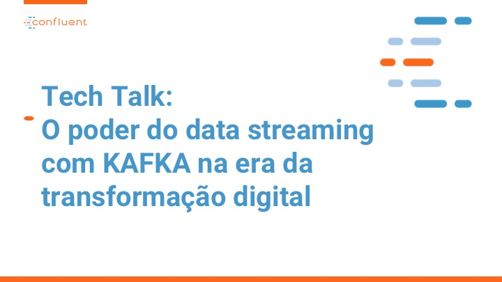 O poder do data streaming com KAFKA na era da transformação digital