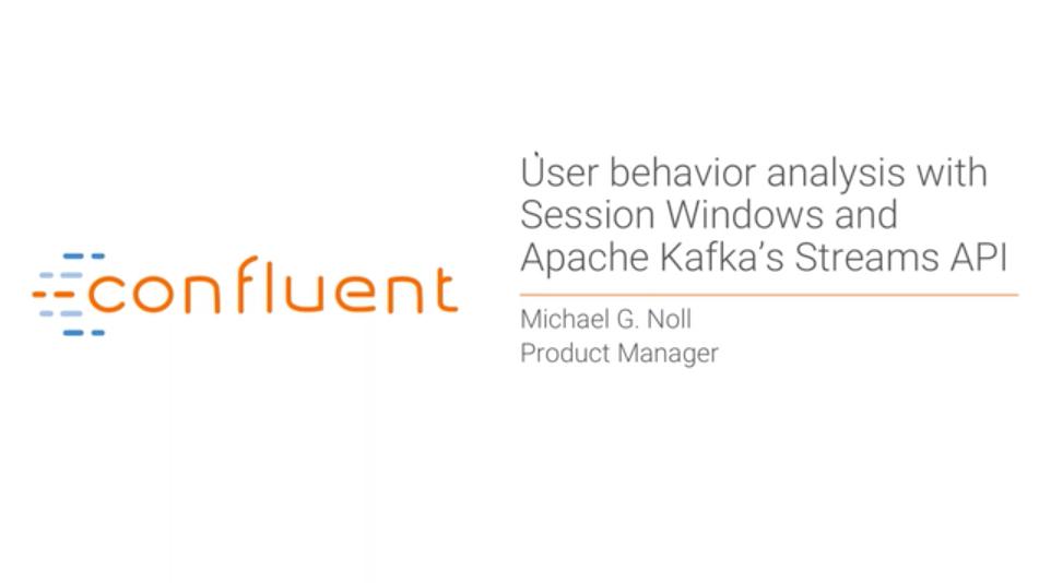 Using Apache Kafka to Analyze Session Windows