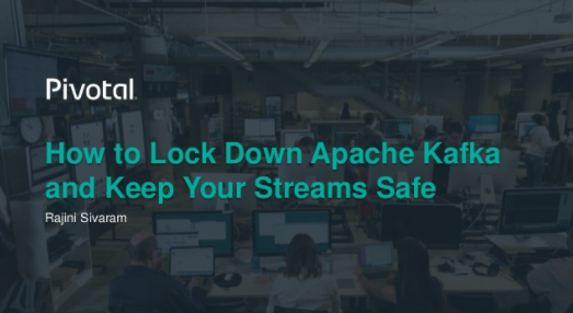 How to Lock Down Apache Kafka and Keep Your Streams Safe