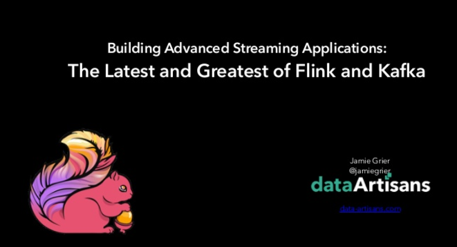 Building Advanced Streaming Applications using the Latest from Apache Flink & Kafka