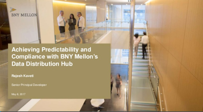 Achieving Predictability And Compliance With The Data Distribution Hub at Bank of New York Mellon