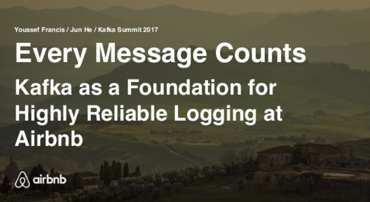 Every Message Counts: Kafka as a Foundation for Highly Reliable Logging at Airbnb