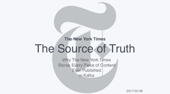 The Source of Truth: Why The New York Times Stores Every Piece of Content Ever Published in Kafka