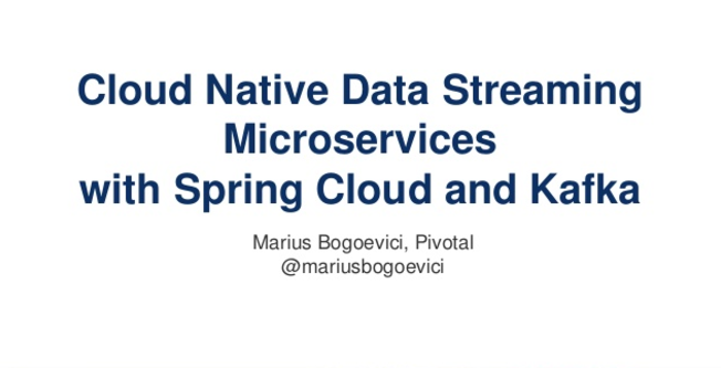 Cloud Native Data Streaming Microservices with Spring Cloud and Kafka