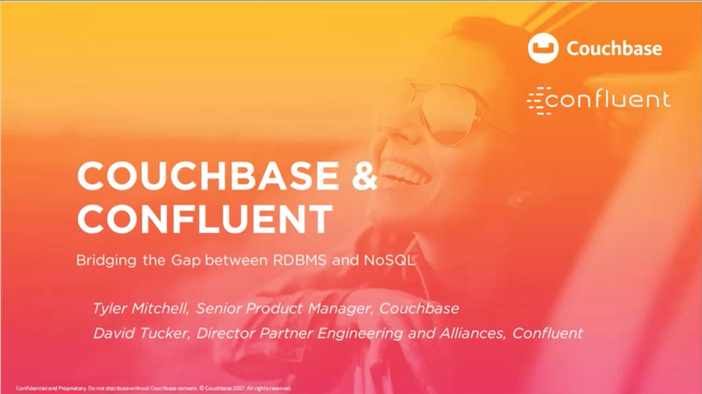Couchbase and Apache Kafka ® : Bridging the gap between RDBMS and NoSQL