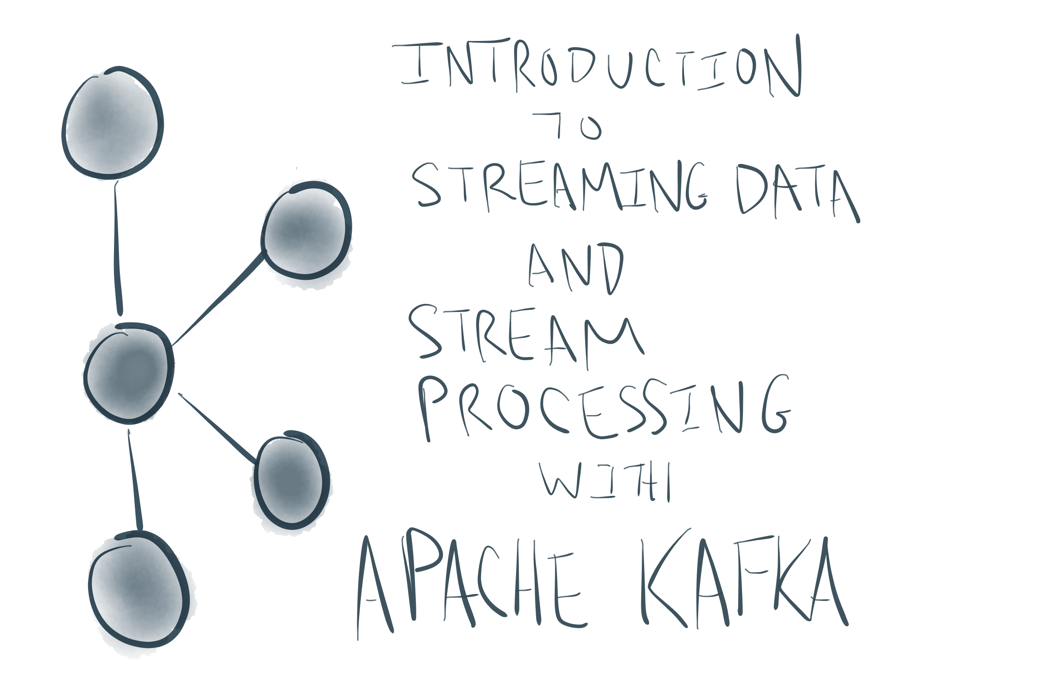Introduction to Streaming Data and Stream Processing with Apache Kafka