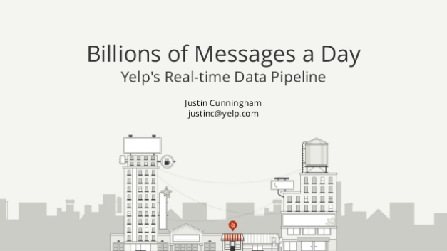 Billions of Messages a Day – Yelp's Real-time Data Pipeline