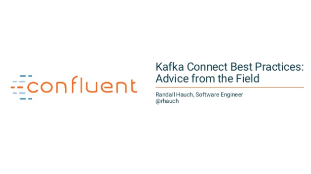 Kafka Connect Best Practices – Advice from the Field