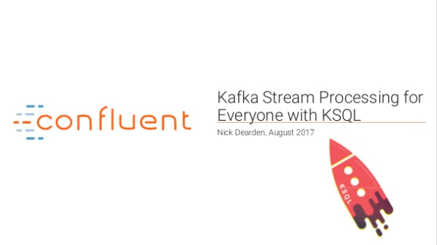 Kafka Stream Processing for Everyone with KSQL
