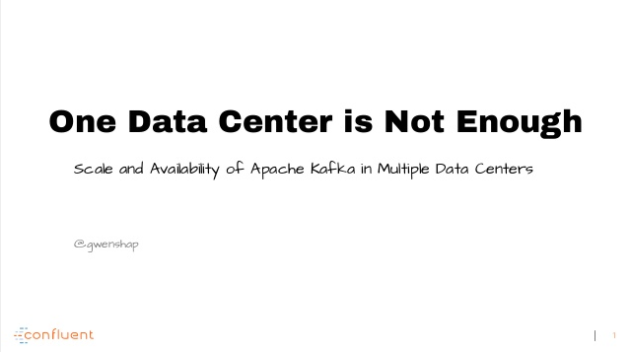 One Data Center is Not Enough: Scaling Apache Kafka Across Multiple Data Centers