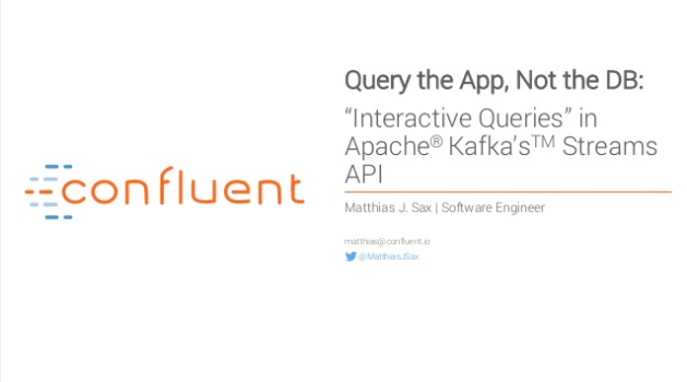 "Query the Application, Not a Database: ""Interactive Queries"" in Kafka's Streams API"