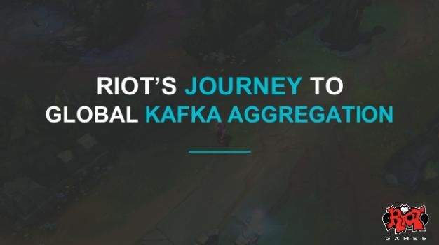 Riot's Journey to Global Kafka Aggregation