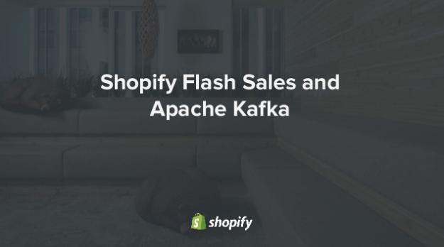 Shopify Flash-Sales and Apache Kafka