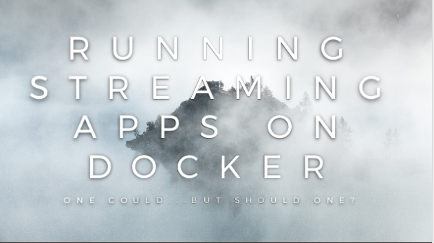 Streaming Data Applications on Docker