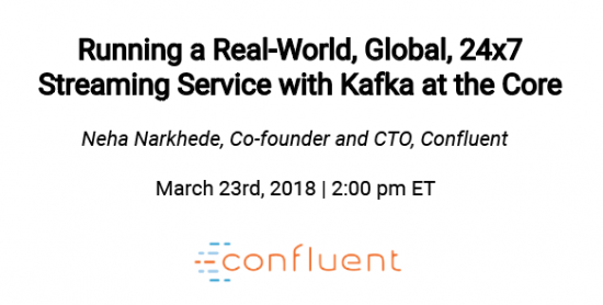 Running a Real-World, Global, 24×7 Streaming Service with Kafka at the Core