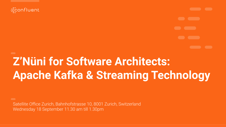 Z'Nüni for Software Architects: Apache Kafka & Streaming Technology