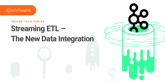 Streaming ETL – The New Data Integration