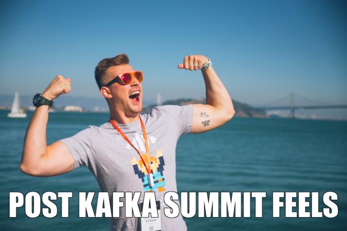 Post Kafka Summit feels