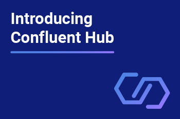 Introducing Confluent Hub