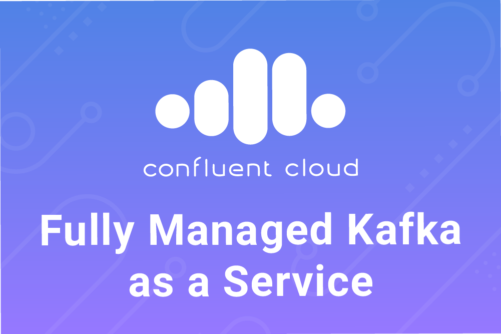 Free Apache Kafka as a Service with Confluent Cloud