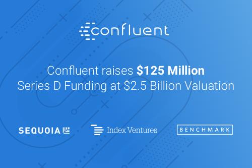 Confluent Raises a $125M Series D Funding Round