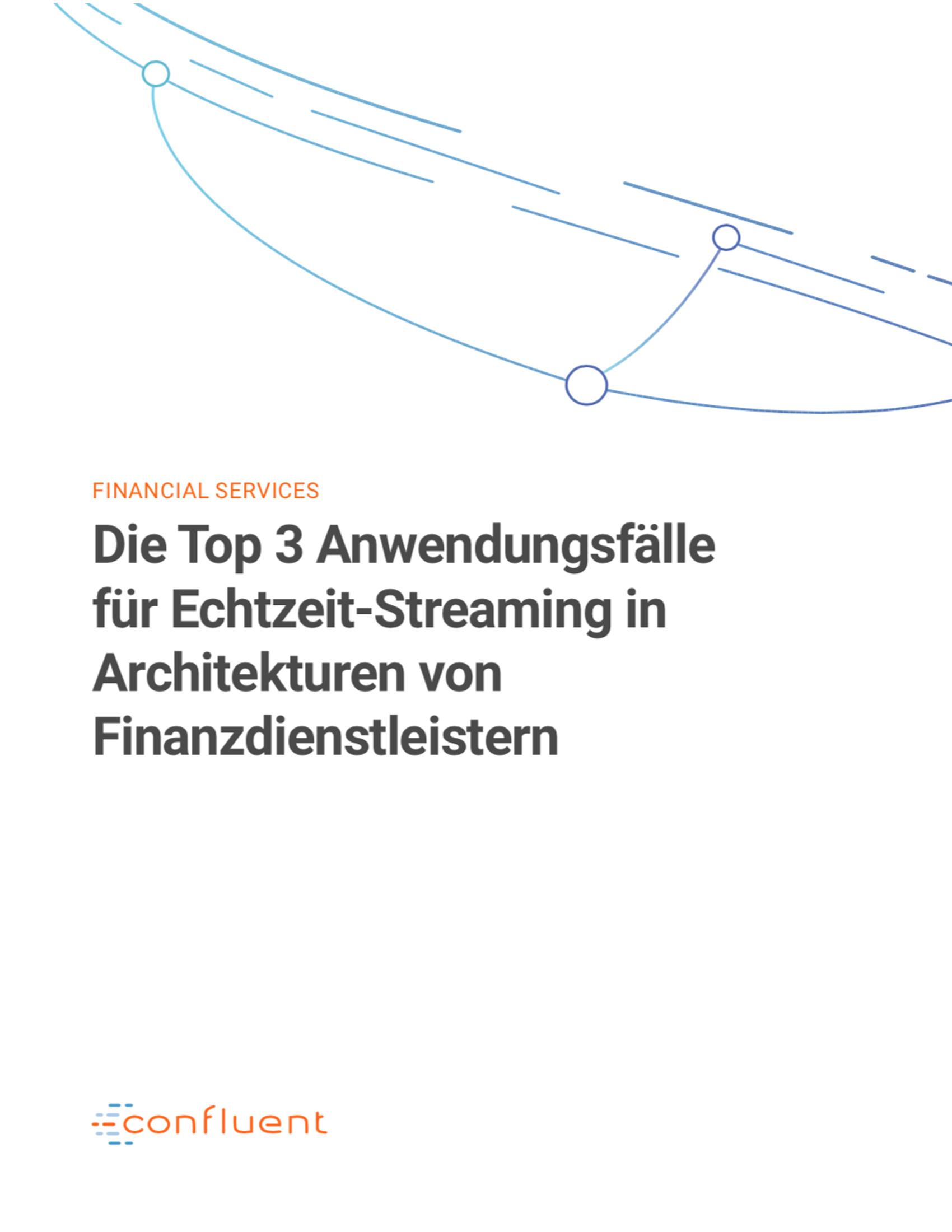 Die Top 3 Anwendungsfälle für Echtzeit-Streaming in Architekturen von Finanzdienstleistern