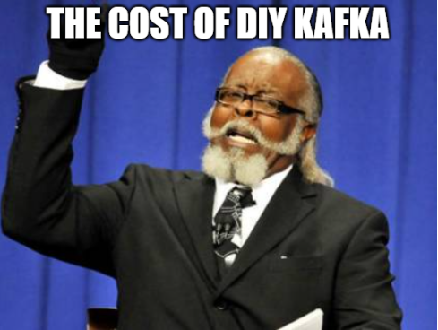 the cost of DIY kafka
