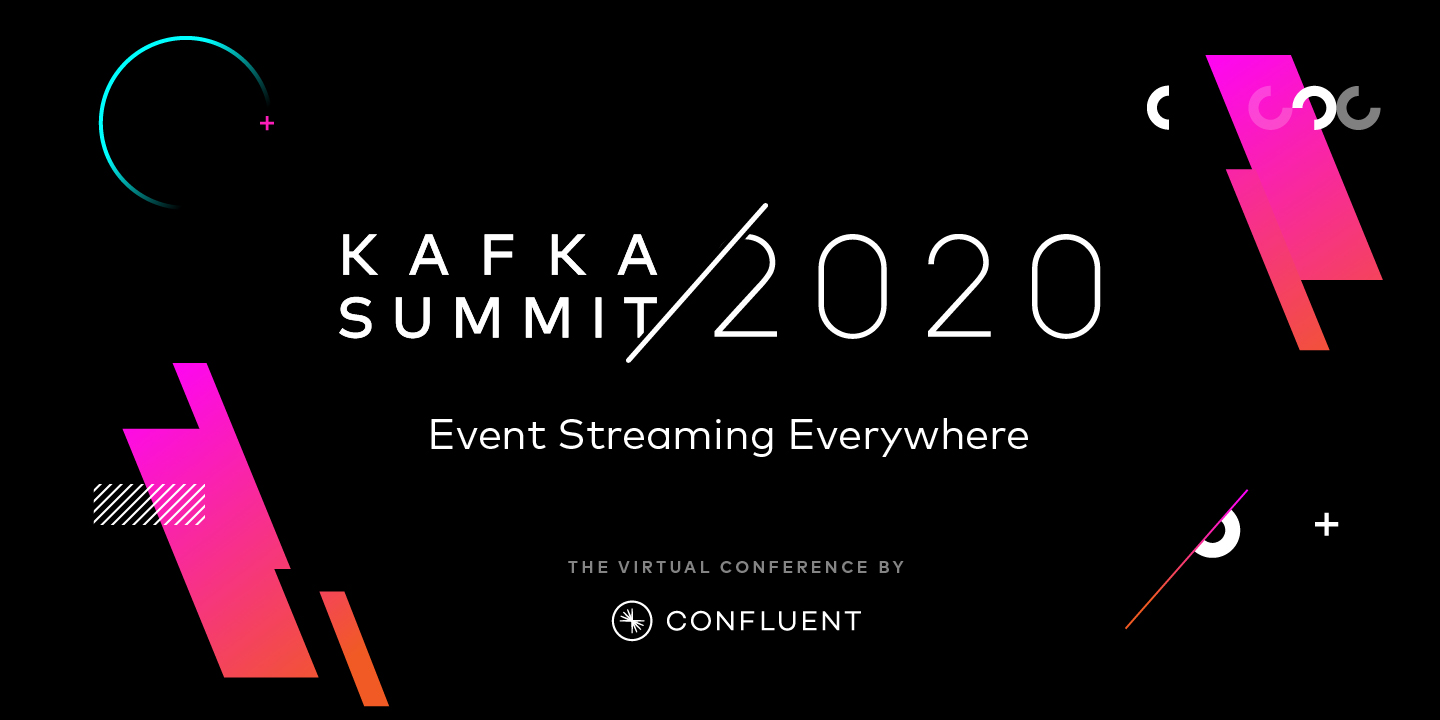 Kafka Summit 2020: Event Streaming Everywhere