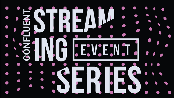 Confluent Streaming Event: London 2019