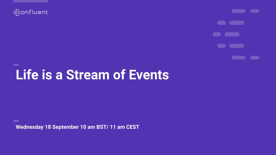 Online Talk: Life is a Stream of Events