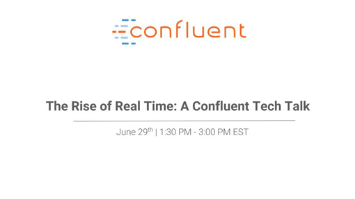 The Rise of Real Time: A Confluent Virtual Tech Talk with Neha Narkhede