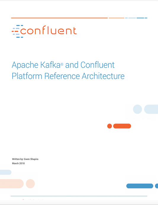 Apache Kafka and Confluent Platform Reference Architecture