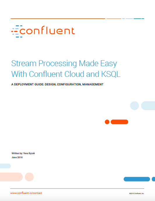 Stream Processing Made Easy With Confluent Cloud and KSQL